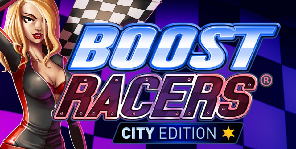 In Boost Racers City Edition you need to hit the streets to win the Jackpot on betFIRST Casino